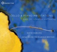 Cello and Piano Meditations : Music for Relaxation and Healing, CD-Audio Book