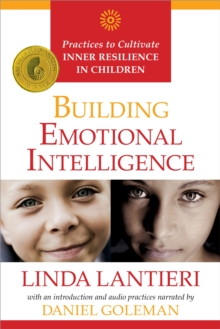 Building Emotional Intelligence : Practices to Cultivate Inner Resilience in Children, Mixed media product Book