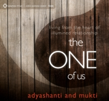 The One of Us : Living from the Heart of Awakened Relationship, CD-Audio Book