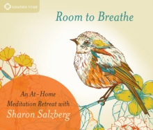 Room to Breathe : An at-Home Meditation Retreat with Sharon Salzberg, CD-Audio Book