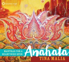 Anahata : Mantras for a Heart Wide Open, CD-Audio Book