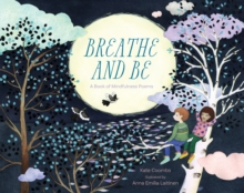 Breathe and be : A Book of Mindfulness Poems, Hardback Book