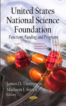U.S. National Science Foundation : Functions, Funding & Programs, Hardback Book