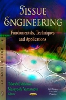 Tissue Engineering : Fundamentals, Techniques & Applications, Hardback Book
