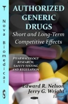 Authorized Generic Drugs : Short & Long-Term Competitive Effects, Hardback Book