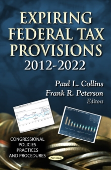 Expiring Federal Tax Provisions 2012-2022, Paperback Book