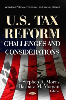 U.S. Tax Reform : Challenges & Considerations, Hardback Book