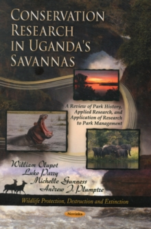Conservation Research in Uganda's Savannas : A Review of Park History, Applied Research, & Application of Research to Park Management, Paperback / softback Book