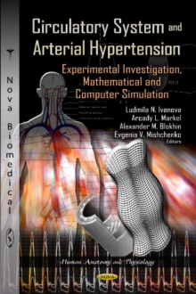 Circulatory System & Arterial Hypertension : Experimental Investigation, Mathematical & Computer Simulation, Hardback Book