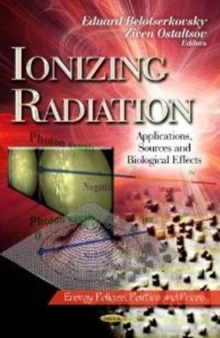 Ionizing Radiation : Applications, Sources & Biological Effects, Hardback Book