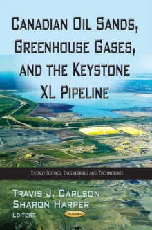 Canadian Oil Sands, Greenhouse Gases & the Keystone XL Pipeline, Paperback Book