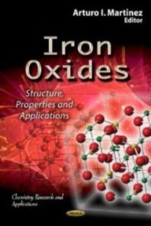 Iron Oxides : Structure, Properties & Applications, Hardback Book