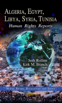 Algeria, Egypt, Libya, Syria, Tunisia : Human Rights Reports, Hardback Book