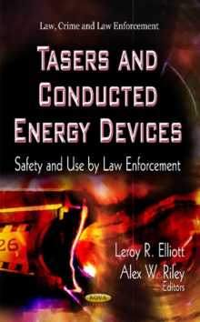 Tasers & Conducted Energy Devices : Safety & Use by Law Enforcement, Hardback Book