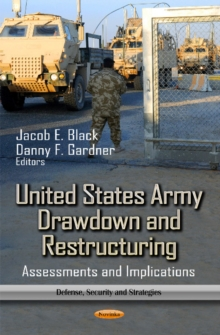 United States Army Drawdown & Restructuring : Assessments & Implications, Paperback / softback Book