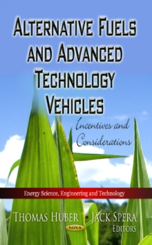 Alternative Fuels & Advanced Technology Vehicles : Incentives & Considerations, Paperback / softback Book