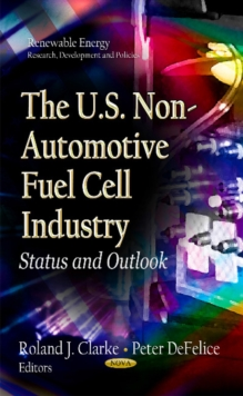 U.S. Non-Automotive Fuel Cell Industry : Status & Outlook, Paperback Book