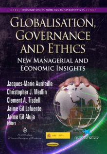 Globalisation, Governance & Ethics : New Managerial & Economic Insights, Paperback Book