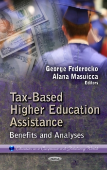 Tax-Based Higher Education Assistance : Benefits & Analyses, Hardback Book