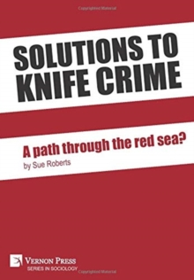 Solutions to knife crime: a path through the red sea?, Hardback Book