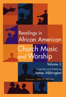 Readings in African American Church Music and Worship Volume 2 : Volume 2, Hardback Book