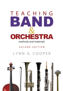 Teaching Band and Orchestra : Methods and Materials, Hardback Book