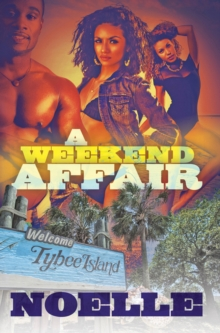A Weekend Affair : The Best Way to Get Over One Man is to Get on Top of Another, Paperback / softback Book