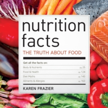 Nutrition Facts : The Truth About Food, Paperback Book