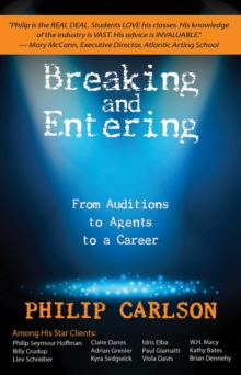 Breaking and Entering: Getting Caught in the Act : From Auditions to Agents to a Career, Paperback Book
