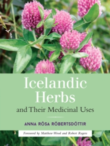 Icelandic Herbs And Their Medicinal Uses, Paperback / softback Book