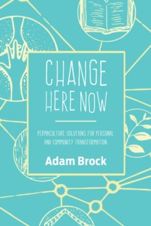 Change Here Now, Paperback Book