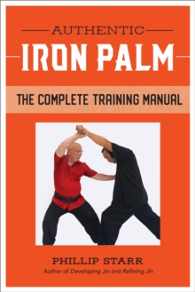 Authentic Iron Palm : The Complete Training Manual, Paperback / softback Book