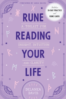Rune Reading Your Life : A Toolkit for Insight, Intuition, and Clarity, Hardback Book