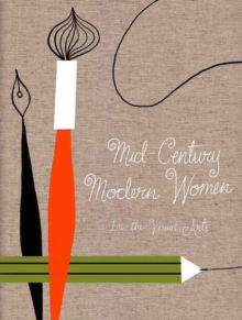Mid Century Modern Women in the Visual Arts, Hardback Book
