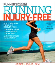 Running Injury-Free : How to Prevent, Treat, and Recover From Runner's Knee, Shin Splints, Sore Feet and Every Other Ache and Pain(2nd Editio, Paperback / softback Book