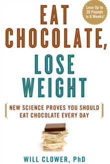 Eat Chocolate, Lose Weight, Hardback Book