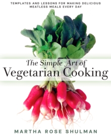 The Simple Art of Vegetarian Cooking, Hardback Book