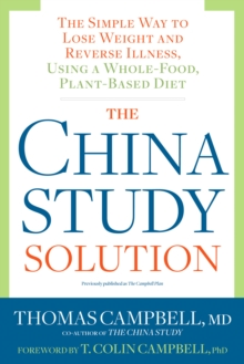 The China Study Solution, Paperback / softback Book