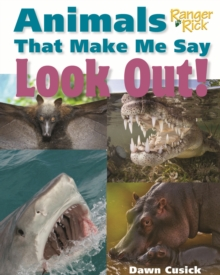 Animals That Make Me Say Look Out! (National Wildlife Federation), Hardback Book