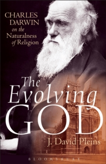 The Evolving God : Charles Darwin on the Naturalness of Religion, Paperback / softback Book