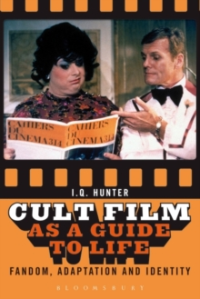 Cult Film as a Guide to Life : Fandom, Adaptation, and Identity, Paperback / softback Book