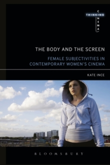The Body and the Screen : Female Subjectivities in Contemporary Women's Cinema, Paperback / softback Book