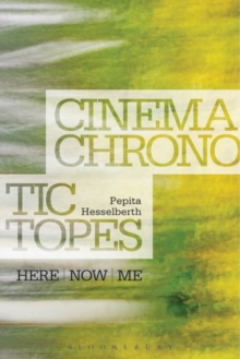 Cinematic Chronotopes : Here, Now, Me, Hardback Book