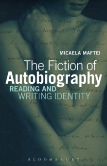 The Fiction of Autobiography : Reading and Writing Identity, Paperback / softback Book