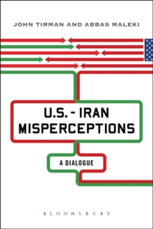 U.S.-Iran Misperceptions : A Dialogue, Paperback / softback Book