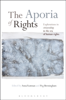 The Aporia of Rights : Explorations in Citizenship in the Era of Human Rights, Hardback Book