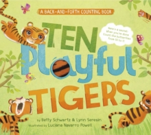Ten Playful Tigers: A Back-and-Forth Counting Book, Board book Book