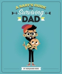 Baby's Guide to Surviving Dad, Hardback Book