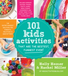101 Kids Activities That Are the Bestest, Funnest Ever!, Paperback / softback Book