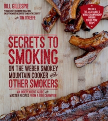 Secrets to Smoking on the Weber Smokey Mountain Cooker and Other Smokers, Paperback / softback Book